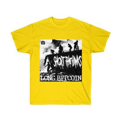 Long Bitcoin Short The Banks T-Shirt